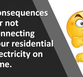 Do not wait any longer to connect residential electricity