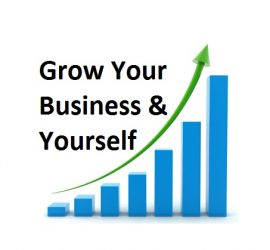 Grow Your Business & Yourself