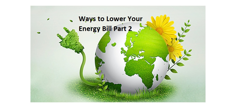 Ways to Lower Your Energy Bill Part 2