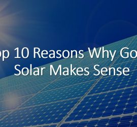 Top 10 Reasons to Go Solar