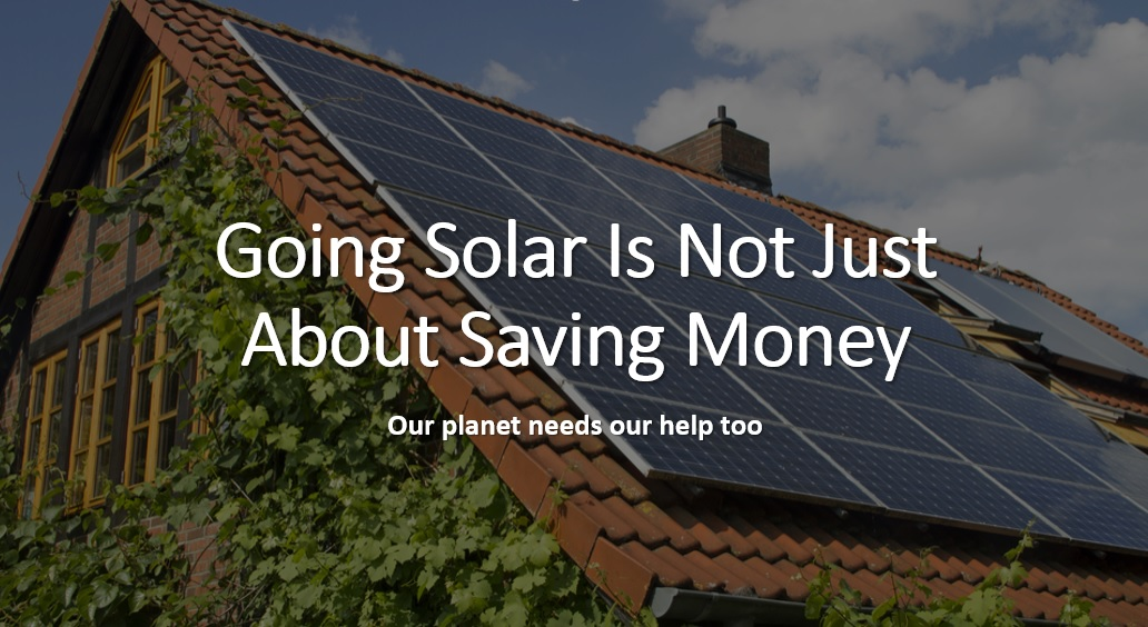Going Solar Is Not Just About Saving Money