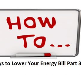 Ways to Lower Your Energy Bill Part 3