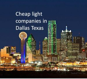 Cheap light companies in Dallas Texas
